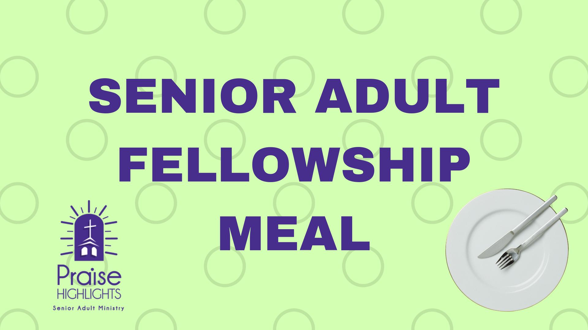 Senior Adult Fellowship Meal